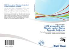 Bookcover of 2002 Midwest to Mid-Atlantic United States Tornado Outbreak