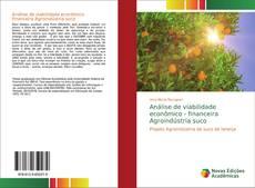 Bookcover of Análise de viabilidade econômico - financeira Agroindústria suco