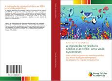 Bookcover of A legislação de resíduos sólidos e as MPEs: uma visão sustentável