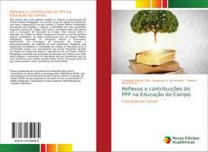 Couverture de Reflexos e contribuições do PPP na Educação do Campo