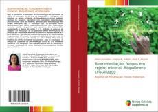 Capa do livro de Biorremediação, fungos em rejeito mineral: Biopolímero cristalizado