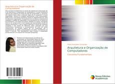 Bookcover of Arquitetura e Organização de Computadores