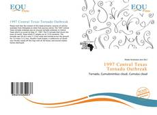 Bookcover of 1997 Central Texas Tornado Outbreak