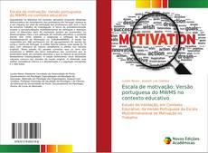 Capa do livro de Escala de motivação: Versão portuguesa do MWMS no contexto educativo