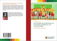 Capa do livro de A formação de professores e a Educação a Distância: Um curso em EaD.
