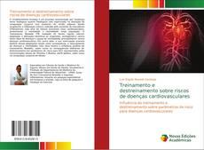 Bookcover of Treinamento e destreinamento sobre riscos de doenças cardiovasculares