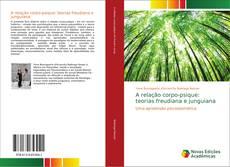 Bookcover of A relação corpo-psique: teorias freudiana e junguiana