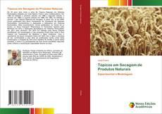 Capa do livro de Tópicos em Secagem de Produtos Naturais