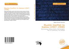 Bookcover of Muslim Conflict In Gansu (1927–1930)