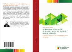 Bookcover of As Políticas Públicas de Acesso à Justiça e a atuação do CNJ no Brasil