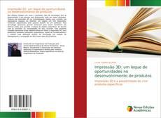Capa do livro de Impressão 3D: um leque de oportunidades no desenvolvimento de produtos
