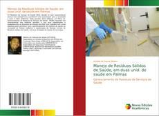 Manejo de Resíduos Sólidos de Saúde, em duas unid. de saúde em Palmas kitap kapağı
