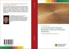 Um Estudo Sobre Orações Relativas Livres no Português Brasileiro kitap kapağı