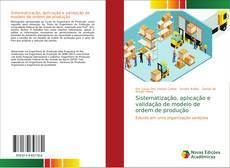 Bookcover of Sistematização, aplicação e validação de modelo de ordem de produção