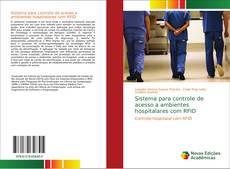 Sistema para controle de acesso a ambientes hospitalares com RFID的封面