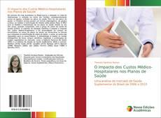 Bookcover of O Impacto dos Custos Médico-Hospitalares nos Planos de Saúde