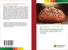 Обложка Pão integral enriquecido com farinha de subprodutos do mamão
