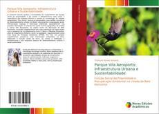 Capa do livro de Parque Vila Aeroporto: Infraestrutura Urbana e Sustentabilidade