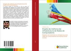 Bookcover of Projeto de melhoria da infraestrutura de Redes de Computadores