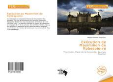Portada del libro de Exécution de Maximilien de Robespierre