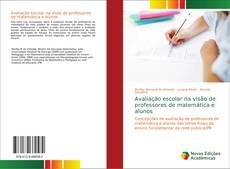 Capa do livro de Avaliação escolar na visão de professores de matemática e alunos