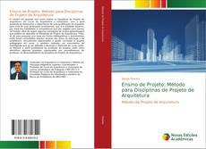 Bookcover of Ensino de Projeto: Método para Disciplinas de Projeto de Arquitetura