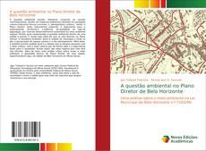 A questão ambiental no Plano Diretor de Belo Horizonte的封面