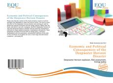 Bookcover of Economic and Political Consequences of the Deepwater Horizon Disaster