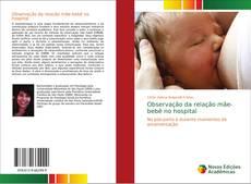 Bookcover of Observação da relação mãe-bebê no hospital
