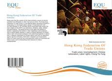 Capa do livro de Hong Kong Federation Of Trade Unions