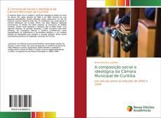 Capa do livro de A composição social e ideológica da Câmara Municipal de Curitiba