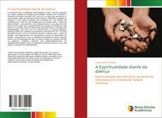 Bookcover of A Espiritualidade diante da doença