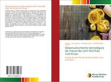 Обложка Desenvolvimento tecnológico de macarrão com farinhas nutritivas: