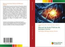 Capa do livro de Manual de Aulas Práticas de Biologia Celular