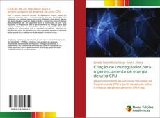 Capa do livro de Criação de um regulador para o gerenciamento de energia de uma CPU