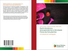 Bookcover of Perfil Glicêmico, Antropométrico e Atividade Física de Estudantes