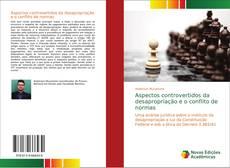 Bookcover of Aspectos controvertidos da desapropriação e o conflito de normas