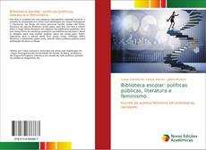 Copertina di Biblioteca escolar: políticas públicas, literatura e feminismo
