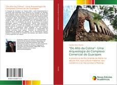 """Capa do livro de """"Do Alto da Colina""""- Uma Arqueologia do Complexo Comercial do Guarapes"""