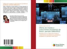 Capa do livro de Oferta de moeda e crescimento econômico do Brasil, período 1995/2015