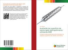 Buchcover von Avaliação da superfície de stents após eletropolimento utilizando DOE