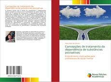 Couverture de Concepções de tratamento da dependência de substâncias psicoativas