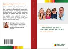 Capa do livro de A adolescência e a relação entre pais e filhos no séc. XXI