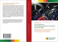 Copertina di A inovação da lubrirrefrigeração no processo de retificação