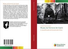 Museu da Ferrovia do Ceará的封面