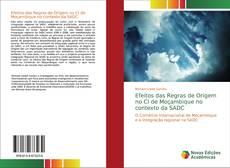 Capa do livro de Efeitos das Regras de Origem no CI de Moçambique no contexto da SADC