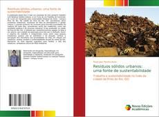 Capa do livro de Resíduos sólidos urbanos: uma fonte de sustentabilidade