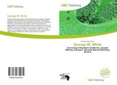 Bookcover of George W. White