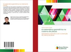 Capa do livro de A matemática geométrica na cisterna de placas