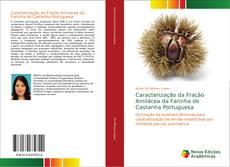 Caracterização da Fração Amilácea da Farinha de Castanha Portuguesa的封面